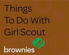 ... Girl Scout Brownies Volunteer Resource Guide | best from pinterest