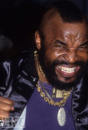 "Our new Mr. T gallery — ""'A-Team' Hero: Mr. T Rules, Fools ..."