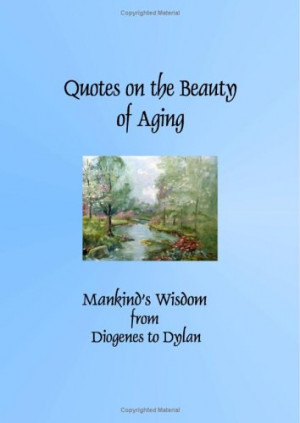 Quotes on the Beauty of Aging