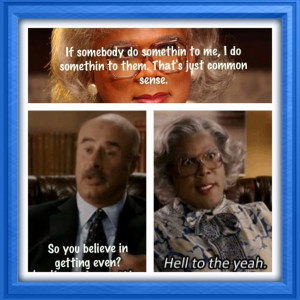Madea Funny Quotes And Sayings