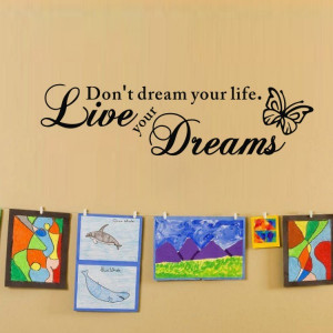 Quote words butterfly Don't dream your life live your dream ...