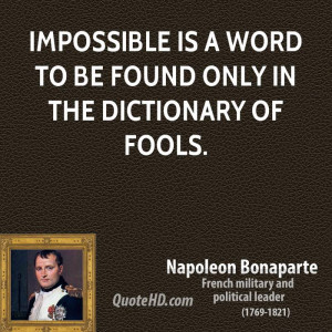 napoleon bonaparte leader impossible is a word to be found only in the ...