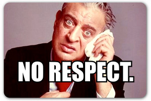 rodney-dangerfield-no-respect_zps76d42f06.jpg