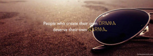 People Create Drama Deserves Karma Quotes