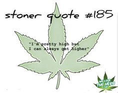 ... more weed 3 maryjane stoner quotes quotes 441 high life stoner life