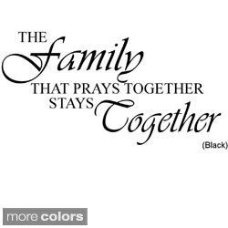The Family That Prays Together Stays Together' Vinyl Wall Art Decal ...