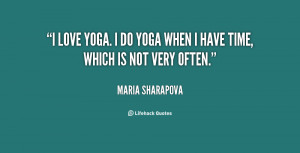 quote-Maria-Sharapova-i-love-yoga-i-do-yoga-when-55579.png