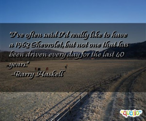 Sayings for Chevy http://www.famousquotesabout.com/on/Chevrolet