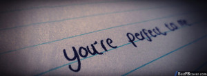 You are perfect to me Facebook Cover