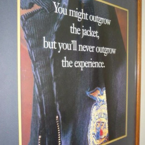 You might outgrow the jacket, but you'll never outgrow the experience ...