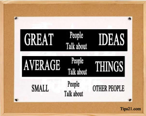 people talk about things small people talk about other people