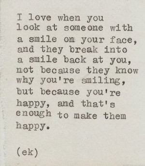 because they know why you re smiling but because you re happy and that ...
