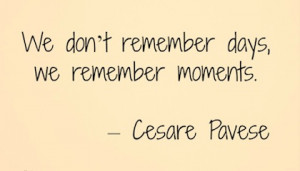 12.we remember the moments memories picture quote