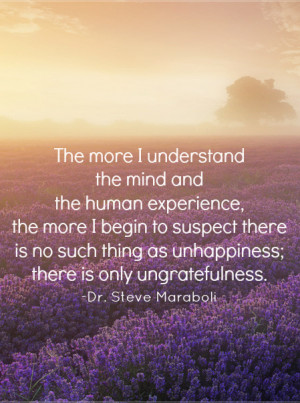 The more I understand the mind and the human experience, the more I ...