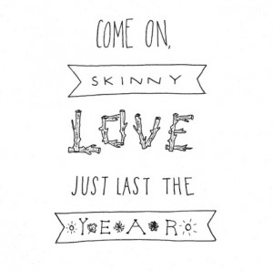 Birdy Skinny Love Quotes