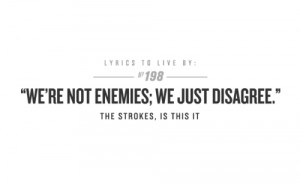 music quotes lyrics design submission the strokes LYRICS TO LIVE BY