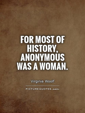 Woman Quotes History Quotes Virginia Woolf Quotes