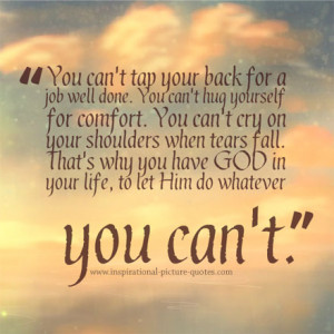 Inspirational Quotes About God Your back - inspirational