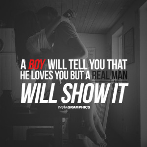 Real Man Will Show You He Loves You Quote Picture