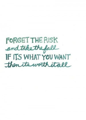 ... Risks, So True, A Tattoo, Favorite Quotes, Worthit, Worth It, Forget