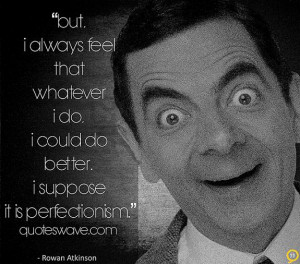 uplifting quotes to read by Rowan Atkinson on his birthday!