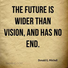 donald-g-mitchell-donald-g-mitchell-the-future-is-wider-than-vision ...