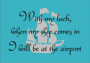 Stencil life quote funny ship airport luck saying 8 x 5.25 inches