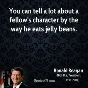 ... tell a lot about a fellow's character by the way he eats jelly beans