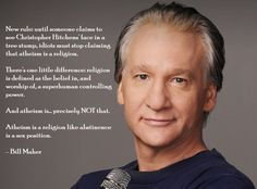 Politics, Quotes, Funny, Maher Science'S Reasons Athe, Bill Maher ...
