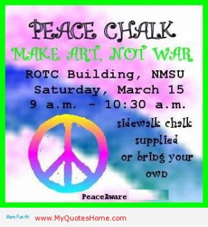 Peace Chalk Make Art Not War ROTC Building NMSU Satruday March 15 , 9 ...