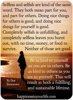 Selfless and selfish are kind of the same word. They both mean part ...