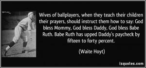 Waite Hoyt Quote