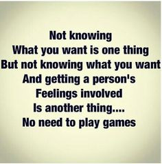 ... nothing at all. Don't play games with other people's minds and hearts