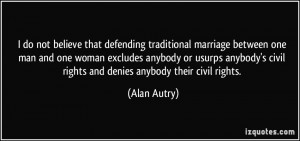 do not believe that defending traditional marriage between one man ...