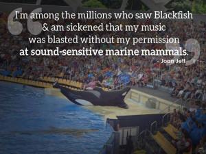 Anti-Captivity-Orcas/ Said by Joan Jett