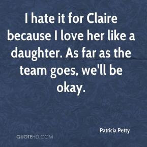 ... -petty-quote-i-hate-it-for-claire-because-i-love-her-like-a.jpg
