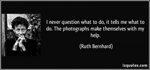 Quotes by Ruth Bernhard
