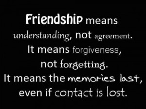 ... not forgetting. It means the memories last, even if contact is lost