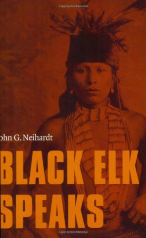 black elk speaks an autobiography and At the age of 67, he narrated black elk speaks, a collaborative biography that captures the essence of what it was to be prereservation lakota and the native american spirituality that was the underlying foundation of lakota life black hills, white justice new york: harper collins, 1989.