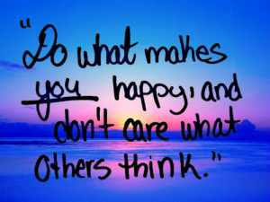 don t care what others think