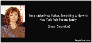 native New Yorker. Everything to do with New York feels like my ...