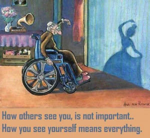 How others see you, is not important… How you see yourself means ...