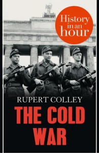 Read about the Cold War in The Cold War: History In An Hour by Rupert ...