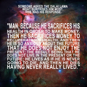 ... the Dalai Lama (?) what surprises him most. This was his response
