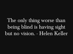having-sight-but-no-vision-helen-keller-quotes-sayings-pictures.jpg