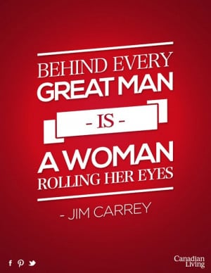 Behind Every Good Man Is A Great Woman Quotes, Quotations & Sayings 2018