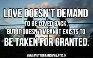 ... Doesn't Mean It Exists To Be Taken For Granted ~ Inspirational Quote