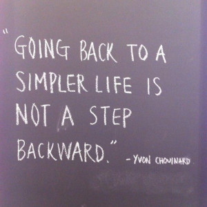 ... -back-to-a-simpler-life-yvon-chouinard-quotes-sayings-pictures.jpg