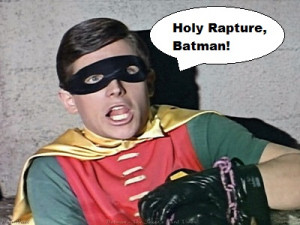 "Holy Rapture, Batman!"": Thoughts on the Second Coming"