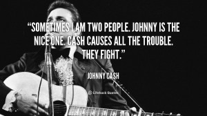 quote-Johnny-Cash-sometimes-i-am-two-people-johnny-is-69566.png